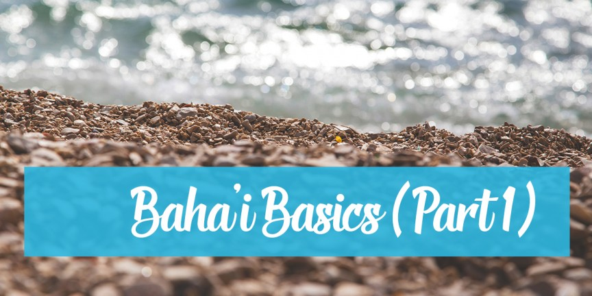 Baha'i Basics Part 1 (1200x600)